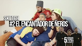 Download #2 El Encantador de Ñeros | Sketch Video