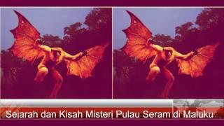 Download Sejarah dan Kisah Misteri Pulau Seram di Maluku Video