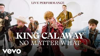 Download King Calaway - ″No Matter What″ Live Performance   Vevo Video