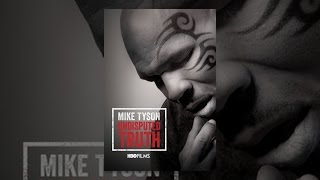 Download Mike Tyson: Undisputed Truth Video