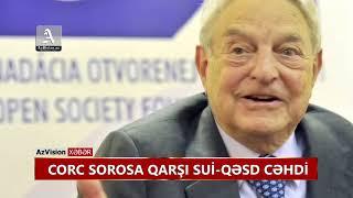 Download CORC SOROSA QARŞI SUİ-QƏSD CƏHDİ Video
