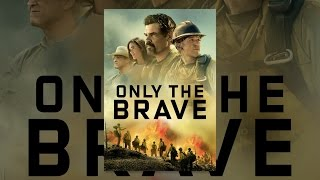 Download Only the Brave Video