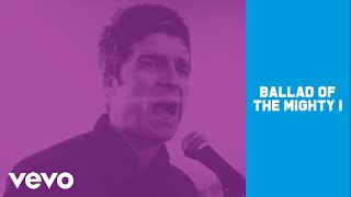 Download Noel Gallagher's High Flying Birds - Ballad Of The Mighty I Video