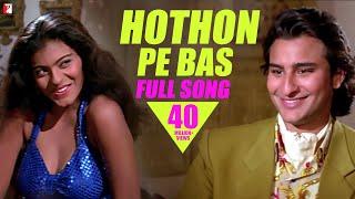 Hothon Pe Bas , Full Song HD , Yeh Dillagi , Saif Ali Khan , Kajol , Lata Mangeshkar , Kumar Sanu