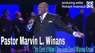 Download Pastor Marvin Winans ″Im Over it Now / You Just Dont Wanna Know″ Video