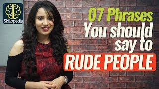 Download 07 Phrases for responding to RUDE people - Personality Development & Communication Skills Video Video