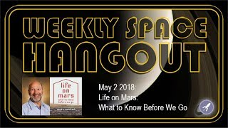 Download Weekly Space Hangout: May 2, 2018: Life on Mars: What to Know Before We Go Video