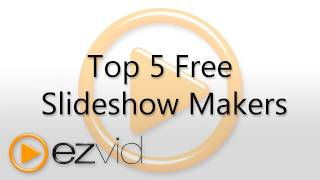 Download Top Five Free Slideshow Makers Video