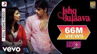 Download Ishq Bulaava Video - Parineeti, Sidharth | Hasee Toh Phasee Video