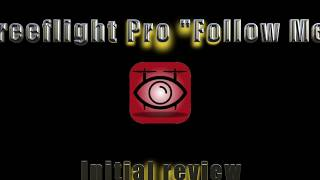 Download Freeflight Pro with Follow Me - Initial Review Video