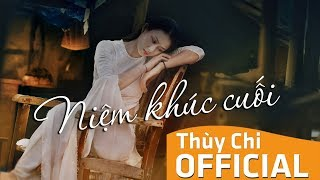 Download Niệm Khúc Cuối | Thuỳ Chi | Official MV Lyric 4K Video