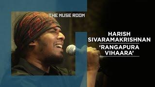 Download Rangapura Vihaara - Harish Sivaramakrishnan - The Muse Room Video