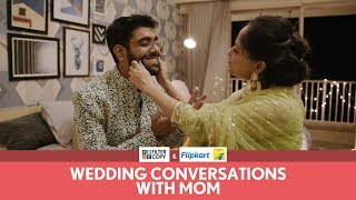 Download FilterCopy | Wedding Conversations With Mom | Ft. Sheeba Chaddha and Dhruv Sehgal Video