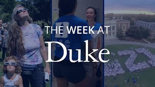 Download Solar Eclipse, New Students, First-Year Memories - The Week at Duke Video