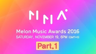 Download [2016 MelOn Music Awards] Part.1 (1부) Video