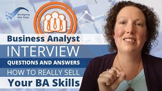 Download Business Analyst Interview Questions and Answers – How to Really Sell Your BA Skills Video