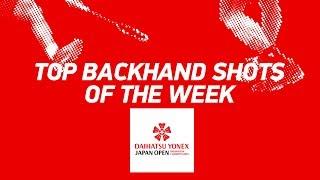Download Top Backhand Shots of the Week | DAIHATSU YONEX JAPAN OPEN 2018 | BWF 2018 Video
