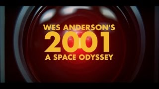 Download Wes Anderson's 2001: A Space Odyssey Video
