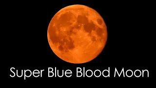 Download Super Blue Blood Moon - Total Lunar Eclipse - Extreme close up shots Video