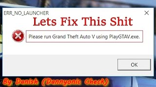 Download GTA 5 Please Run Grand Theft Auto V Using PlayGTAV.exe (Fix) 100% Working With Proof Video