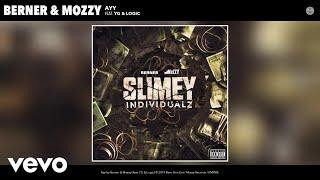 Download Berner, Mozzy - Ayy (Audio) ft. YG, Logic Video