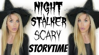 Download NIGHT STALKER SCARY STORYTIME Video