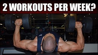 Download Can You Build Muscle With Only 2 Workouts Per Week? Video