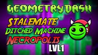 Download If StaleMate, Ditched Machine & Necropolis Was LVL1 (Versión fácil) - Geometry Dash Video
