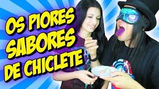 Download PIORES SABORES DE CHICLETE Video