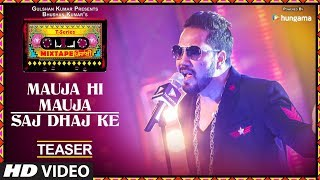Download Mauja Hi Mauja / Saj Dhaj Ke (Teaser) | T-Series Mixtape Punjabi | Mika Singh | Bhushan Kumar Video