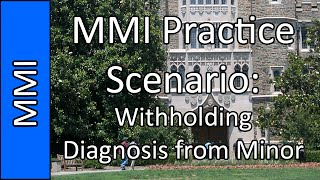 Download ″Withholding Diagnosis from Minor″ - Medical School MMI Interview Practice Question #11 (2015) Video