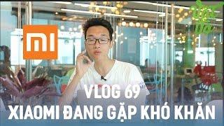 Download [Vlog 69] Xiaomi đang gặp khó khăn, thua kém cả OPPO và Vivo Video