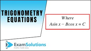 Download Trigonometry Equations : A sin x - B cos x = C Type : ExamSolutions Video