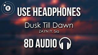 Download ZAYN ft. Sia - Dusk Till Dawn (8D AUDIO) Video