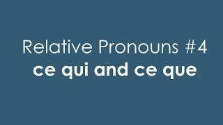 Download French Relative Pronouns #4   ce qui and ce que Video