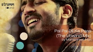 Download Pal Pal Dil Ke Paas (The Unwind Mix) by Mohammed Irfan Video