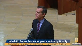 Download Mayor Eric Garcetti's Remarks at the Interfaith Prayer Service at the Cathedral. (Nov 10, 2016) Video