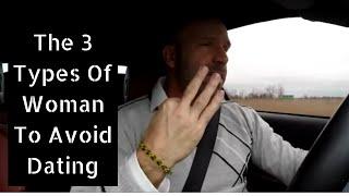 Download 3 Women Men Should Avoid Dating or Marrying Video