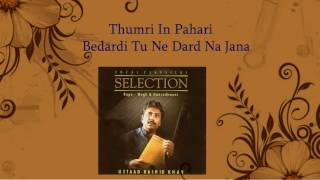 Ustad Shafqat Ali Khan - Thumri Pahadi, sayan bina Free Download