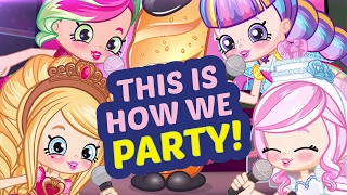 Download This is How We Party | Shopkins Party Anthem Video