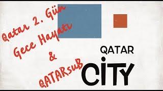 Download QATAR GECE HAYATI 2 ⭐️ Qatar'da Ne Var? Video