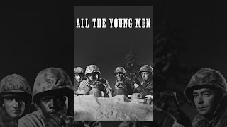Download All The Young Men Video