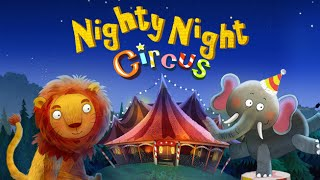 Download Nighty Night Circus - a lovely bedtime story for kids Video