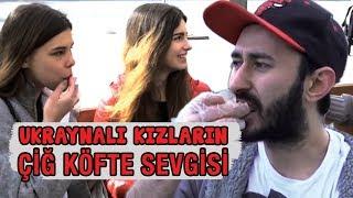 Download UKRAYNALI KIZLARA ÇİĞ KÖFTE YEDİRDİM... Video