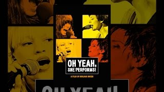 Download Oh Yeah, She Performs Video