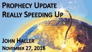 Download 2016 11 27 John Haller Prophecy Update Really Speeding Up Video