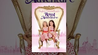 Download Sophia Grace and Rosie's Royal Adventure Video