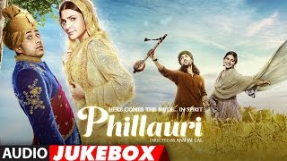 Download Phillauri Full Album- Audio Jukebox   Anushka Sharma, Diljit Dosanjh   Shashwat Sachdev   T-Series Video