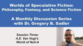 Download A.E. Van Vogt's World of Null-A - Philosophy and Speculative Fiction (lecture 3) Video