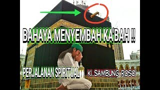 Download Bahaya Menyembah KA'BAH !! Lihat Sebelum Berangkat UMROH ( Motivasi Spiritual ) Video